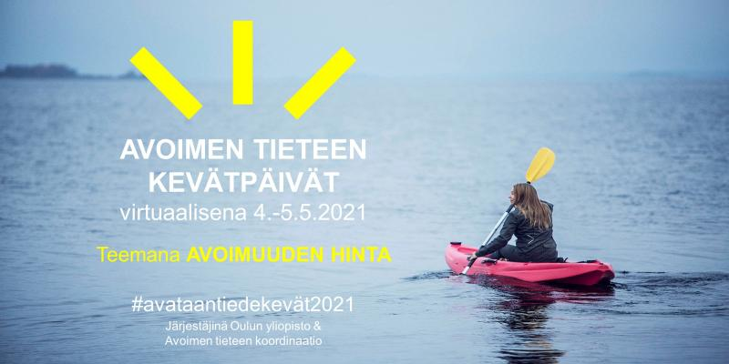 Kayaker at sea, event info on the left: The virtual open science spring conference 4–5.5.2021 on the price of openness, #avataantiedekevät21, organized by Oulu university and the Coordination of Open Science